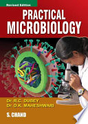 """""""Practical Microbiology"""" by D.K.Maheshwari"""