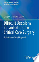 Difficult Decisions in Cardiothoracic Critical Care Surgery