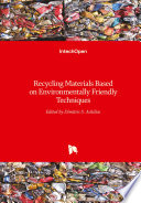 Recycling Materials Based on Environmentally Friendly Techniques