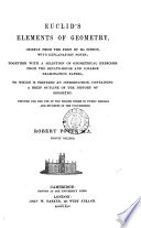 Euclid s Elements of geometry  book 1 6  11 12  with explanatory notes  together with a selection of geometrical exercises  To which is prefixed an intr   containing a brief outline of the history of geometry  By R  Potts   With  Appendix Book