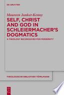 Self Christ And God In Schleiermacher S Dogmatics
