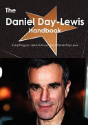 The Daniel Day Lewis Handbook   Everything You Need to Know about Daniel Day Lewis