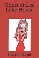 Ghost of Lee Lake House
