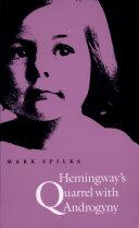 Hemingway s Quarrel with Androgyny