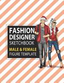 Fashion Designer Sketchbook Male   Female Figure Template