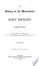 The History of the Descendants of John Dwight  of Dedham  Mass Book