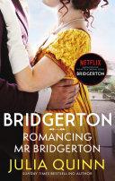 Bridgerton: Romancing Mr Bridgerton (Bridgertons Book 4) image