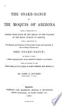 The Snake dance of the Moquis of Arizona  Being a Narrative of a Journey from Santa F    New Mexico  to the Villages of the Moqui Indians of Arizona