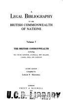 A Legal Bibliography of the British Commonwealth of Nations  The British Commonwealth excluding the United Kingdom  Australia  New Zealnad  Canada  India and Pakistan  2nd ed