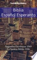Biblia Español Esperanto  : Sagradas Escrituras 1569 - La Sankta Biblio 1926