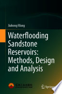 Waterflooding Sandstone Reservoirs  Methods  Design and Analysis Book