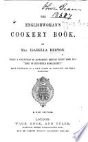 The Englishwoman's Cookery Book ... A New Edition