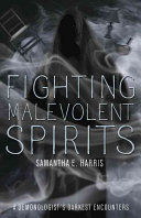Fighting Malevolent Spirits