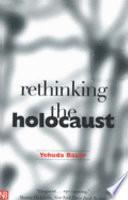Rethinking the Holocaust