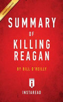 Summary of Killing Reagan Book
