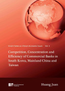 Competition  Concentration and Efficiency of Commercial Banks in South Korea  Mainland China and Taiwan