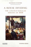 link to A house dividing : the Lincoln-Douglas debates of 1858 in the TCC library catalog