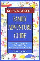Family Adventure Guide to Missouri