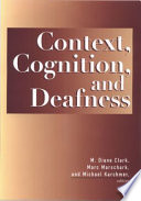 Context, Cognition, and Deafness