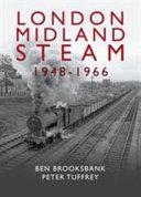 London Midland Steam 1948 to 1966