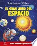 Geronimo Stilton. El gran libro del espacio : ¡una aventura galáctica!