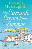 The Cornish Cream Tea Summer  Part One     All You Knead is Love