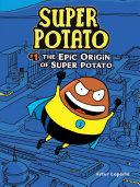 The Epic Origin of Super Potato