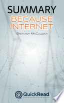 Summary of  Because Internet  by Gretchen McCulloch   Free book by QuickRead com