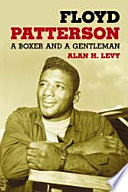 """""""Floyd Patterson: A Boxer and a Gentleman"""" by Alan H. Levy"""