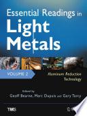 Essential Readings In Light Metals Volume 2 Aluminum Reduction Technology Book PDF