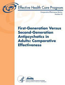 First Generation Versus Second Generation Antipsychotics in Adults  Comparative Effectiveness