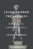 link to Learning from the Germans : race and the memory of evil in the TCC library catalog
