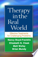 """Therapy in the Real World: Effective Treatments for Challenging Problems"" by Nancy Boyd-Franklin, Elizabeth N. Cleek, Matt Wofsy, Brian Mundy"