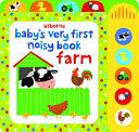 Baby s Very First Noisy Book Farm Book