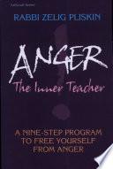 """Anger!: The Inner Teacher: a Nine-step Program to Free Yourself from Anger"" by Zelig Pliskin"