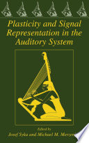 Plasticity and Signal Representation in the Auditory System Book