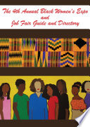 The 4th Annual Black Women s Expo and Job Fair Guide and Directory