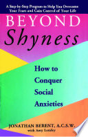 Beyond Shyness How To Conquer Social Anxiety Step Book PDF