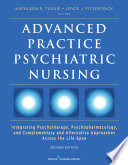 """Advanced Practice Psychiatric Nursing, Second Edition: Integrating Psychotherapy, Psychopharmacology, and Complementary and Alternative Approaches Across the Life Span"" by Kathleen Tusaie, PhD, APRN-BC, Joyce J. Fitzpatrick, PhD, MBA, RN, FAAN"