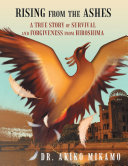 Rising from the Ashes: A True Story of Survival and Forgiveness from Hiroshima [Pdf/ePub] eBook