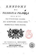 Lezioni di filosofia pratica recate da straniero idioma ai giovani italiani bramosi della propria felicità