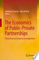 The Economics Of Public Private Partnerships