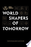 World shapers of tomorrow