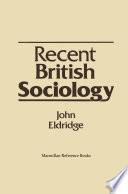 Recent British Sociology