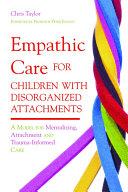 Empathic Care for Children with Disorganized Attachments ebook