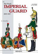 The French Imperial Guard 1800-1815. Volume 2