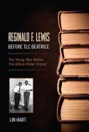 Reginald F. Lewis Before TLC Beatrice
