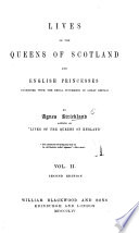 Lives Of The Queens Of Scotland And English Princesses Connected With The Regal Succession Of Great Britain By Agnes Strickland And Her Sister Elizabeth