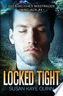 Locked Tight - Gefährliches Misstrauen (Mindjack #4)