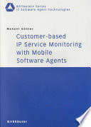 Customer Based Ip Service Monitoring With Mobile Software Agents Book PDF